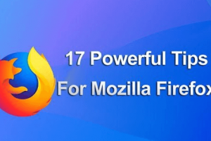 17 Powerful Tips for Mozilla Firefox of 2019